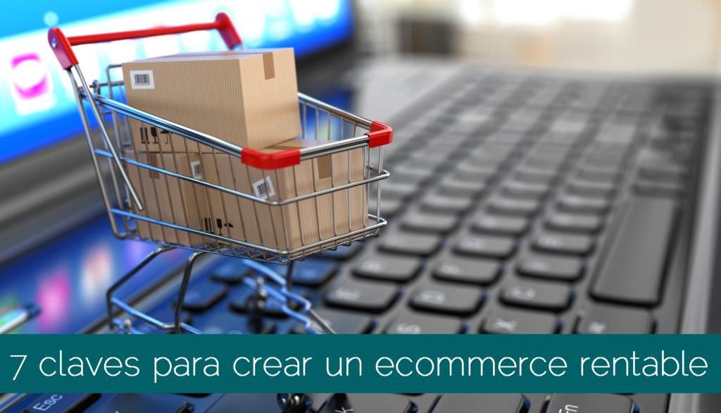 7 claves para crear un ecommerce rentable